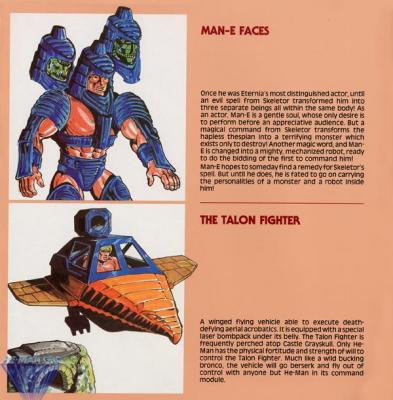 Man-E-Faces, a gentle soul, and the Talon Fighter, which only He-Man can fly.