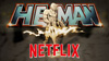 He-Man doc on Netflix